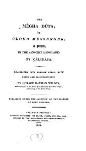 The Mégha Dúta, Or, Cloud Messenger: A Poem, in the Sanscrit Language