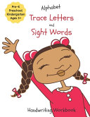 Alphabet Trace Letters and Sight Words Handwriting Workbook PDF