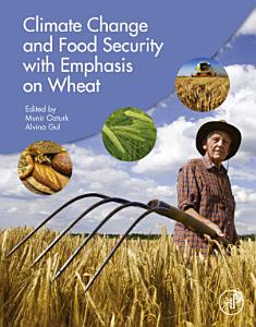 Climate Change and Food Security with Emphasis on Wheat