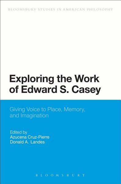 Exploring the Work of Edward S  Casey PDF