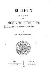 Revue de Saintonge & d'Aunis: Bulletin de la Société des archives historique ..., Volume5
