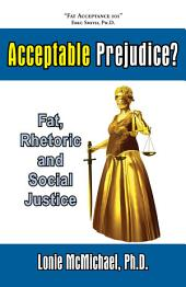 Acceptable Prejudice?: Fat, Rhetoric and Social Justice