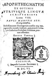 Apophthegmatvm ex optimis vtrivsqve lingvae scriptoribvs libri VIII