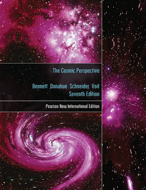 Cosmic Perspective  The  Pearson New International Edition