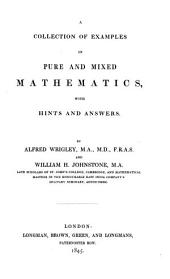 A collection of examples in pure and mixed mathematics, with hints and answers, by A. Wrigley and W.H. Johnstone