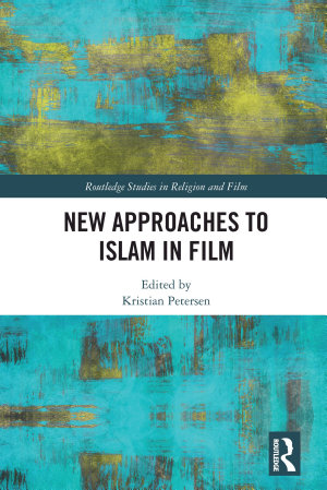 New Approaches to Islam in Film