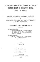 United States of America Vs. Standard Oil Company, and Others: Brief of the Law on Behalf of the Defendants, Standard Oil Company, and Others, Volume 13