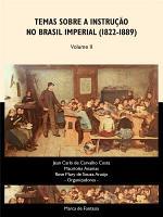 Temas sobre a instru    o no Brasil Imperial  1822 1889    Volume II PDF