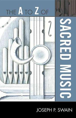 The A to Z of Sacred Music PDF