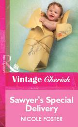 Sawyer's Special Delivery (Mills & Boon Vintage Cherish)