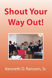 Shout Your Way Out!