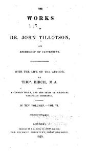 Works of Dr. John Tillotson, Late Archbishop of Canterbury: Volume 6