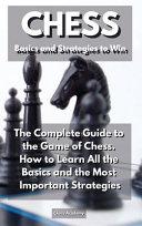 CHESS Basics and Strategies to Win