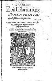 M. T. Ciceronis Epistolarum volumen primum, quod est librorum sedecim