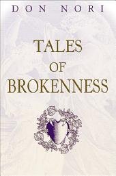 Tales of Brokenness: Journeys With an Unlikely Companion
