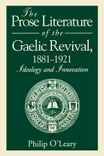 The Prose Literature of the Gaelic Revival, 1881–1921