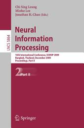 Neural Information Processing: 16th International Conference, ICONIP 2009, Bangkok, Thailand, December 1-5, 2009, Proceedings, Part 2