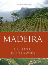 Madeira: The islands and their wines