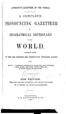 Lippincott s Gazetteer of the World PDF