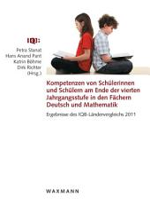 Kompetenzen von Schülerinnen und Schülern am Ende der vierten Jahrgangsstufe in den Fächern Deutsch und Mathematik: Ergebnisse des IQB-Ländervergleichs 2011