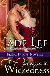 Engaged in Wickedness (A Bridal Favors Novella
