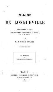 Madame de Longueville: nouvelles études sur les femmes illustres et la société du XVIIe siec̀le, Partie1