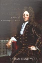 His Invention So Fertile : A Life of Christopher Wren: A Life of Christopher Wren