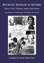BUCKLEY, BATMAN & MYNDIE: Echoes of the Victorian culture-clash frontier