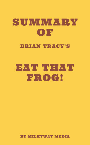 Summary of Brian Tracy   s Eat That Frog
