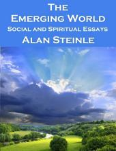 The Emerging World: Social and Spiritual Essays