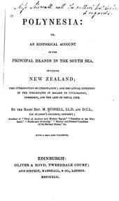 Polynesia, Or, An Historical Account of the Principal Islands in the South Sea, Including New Zealand