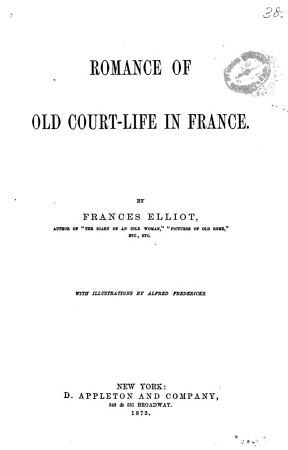 Romance of Old Court life in France PDF