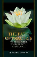 The Path of Practice: Healing with Food, Breath and Sound