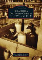 Philadelphia Organized Crime in the 1920s and 1930s