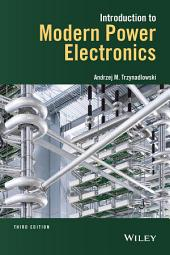 Introduction to Modern Power Electronics: Edition 3