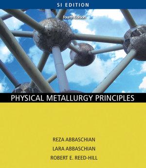 Physical Metallurgy Principles   SI Version PDF