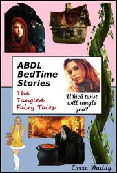 The ABDL BedTime Series: The Tangled Fairy Tales