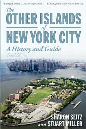 The Other Islands of New York City: A History and Guide (Third Edition): Edition 3