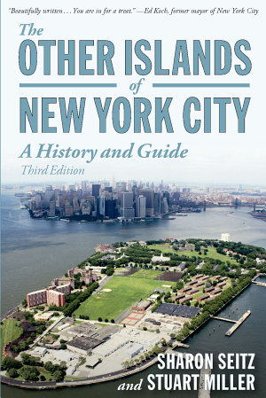 The Other Islands of New York City  A History and Guide  Third Edition  PDF