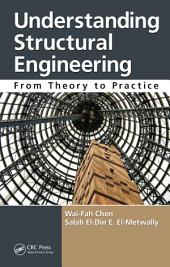 Understanding Structural Engineering: From Theory to Practice