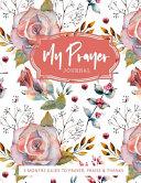 My Prayer Journal 3 Months Guide to Prayer  Praise    Thanks PDF
