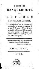 Point de banqueroute: ou Lettres à un créancier de l'état, sur l'impossibilité de la banqueroute nationale, ...