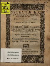Selectae ex variis doctorum commentariis quaestiones illustres