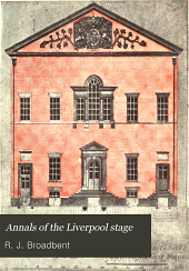 Annals of the Liverpool Stage: From the Earliest Period to the Present Time, Together with Some Account of the Theatres and Music Halls in Bootle and Birkenhead