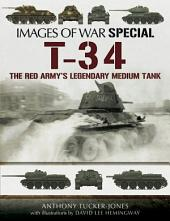 T-34: The Red Army's Legendary Medium Tank