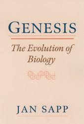 Genesis: The Evolution of Biology