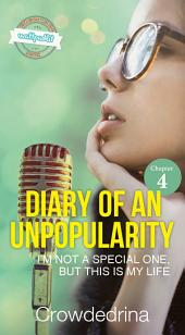 Diary an of Popularity [chapter 4]: I'm Not a Special One, But This is My Life