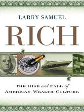 Rich: The Rise and Fall of American Wealth Culture