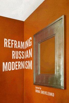 Reframing Russian Modernism PDF