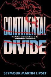 Continental Divide: The Values and Institutions of the United States and Canada